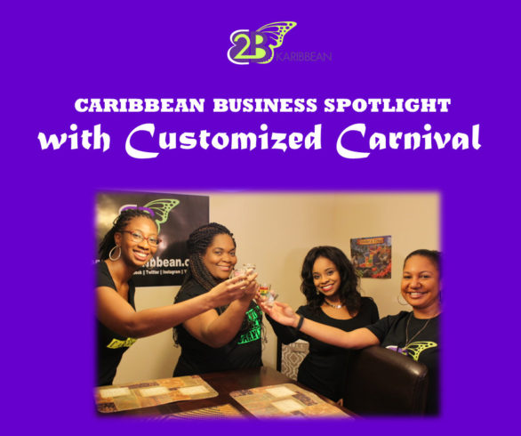 CUSTOMIZED CARNIVAL; Making Carnival Uniquely Yours ||Caribbean Business Spotlight