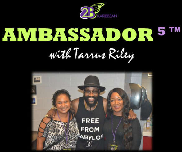 TARRUS RILEY; Why This Reggae Ambassador Earns A Badge of Distinction