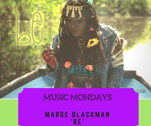 Marge Blackman's Advice On How To 'BE' The BEST   || Music Mondays Feature Artiste