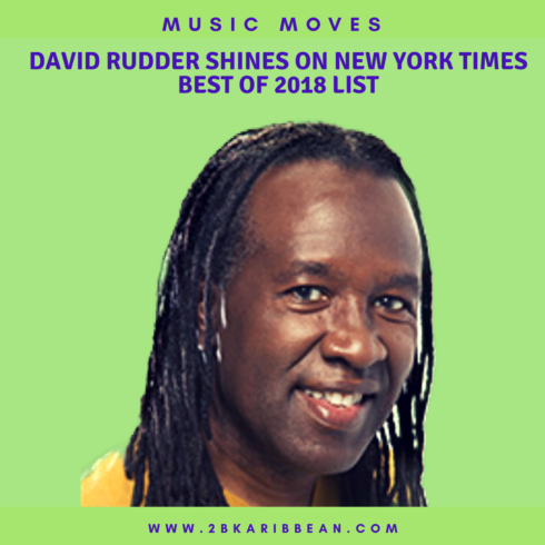 David Rudder's Music Shines on New York Times Best Of 2018 List